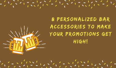 8 Personalized Bar accessories to make your promotions get high!