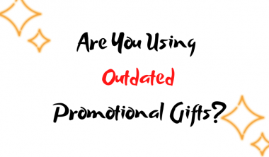 What To Replace -Are You Using Outdated Promotional Gifts?