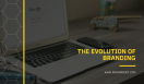 The EVOLUTION OF BRANDING