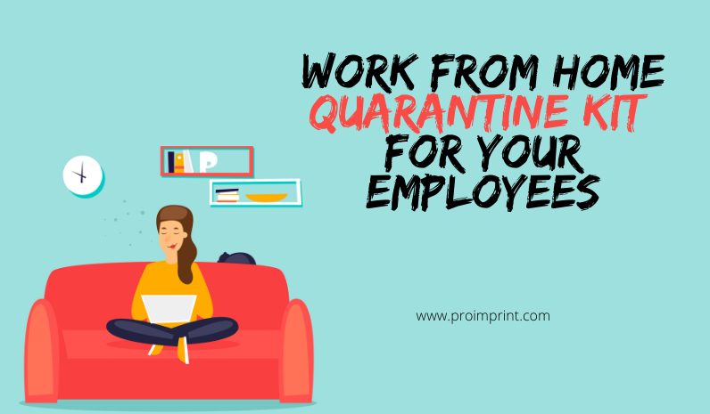 Work from Home Quarantine Kit for your Employees   ProImprint Blog - Tips To Choose Your Promotional Products