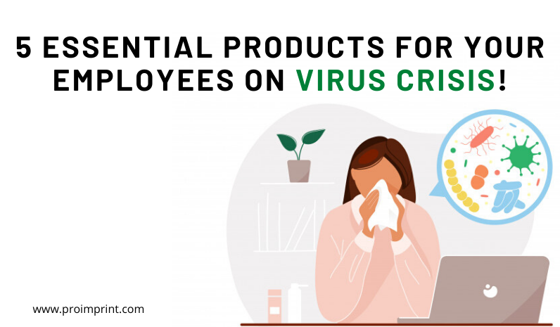 5 essential products FOR your employees ON VIRUS CRISIS!!