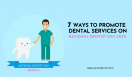 7 Ways to Promote Dental Services on National Dentist Day 2020